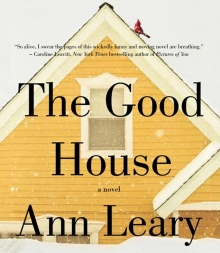 The Good House, by Ann Leary