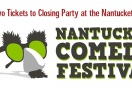 Win Two Tickets to Closing Party of Nantucket Comedy Festival!