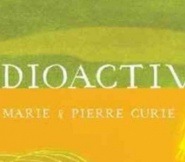 Radioactive:  Marie & Pierre Curie book cover